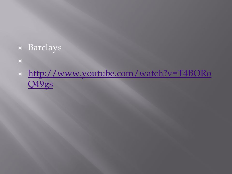  Barclays   http://www.youtube.com/watch v=T4BORo Q49gs http://www.youtube.com/watch v=T4BORo Q49gs