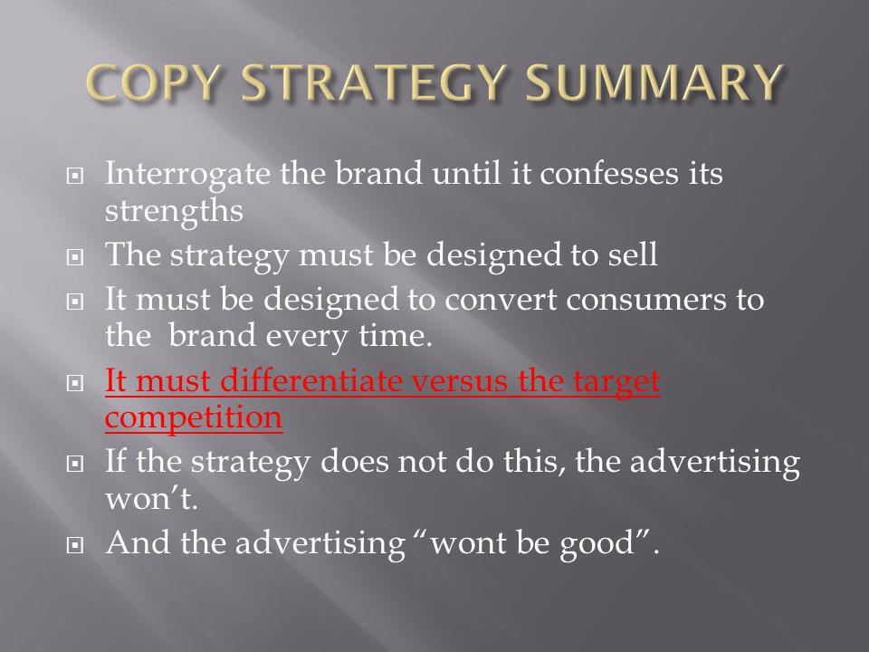  What is the brand. What is it selling.  Is its strategy clear:  To whom addressed.
