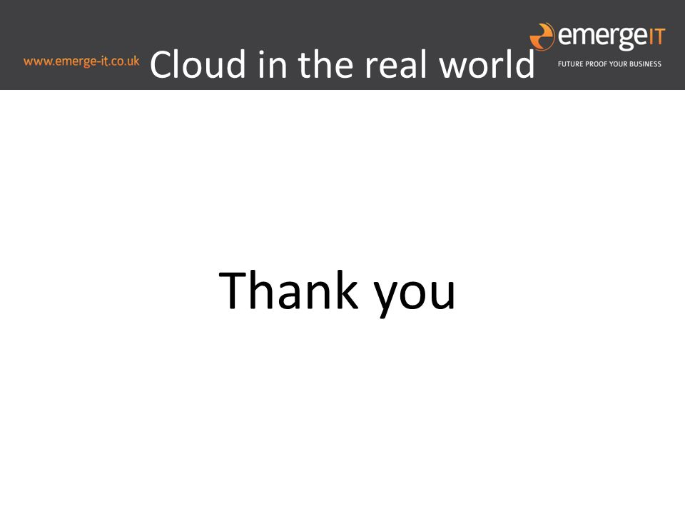 Cloud in the real world Thank you