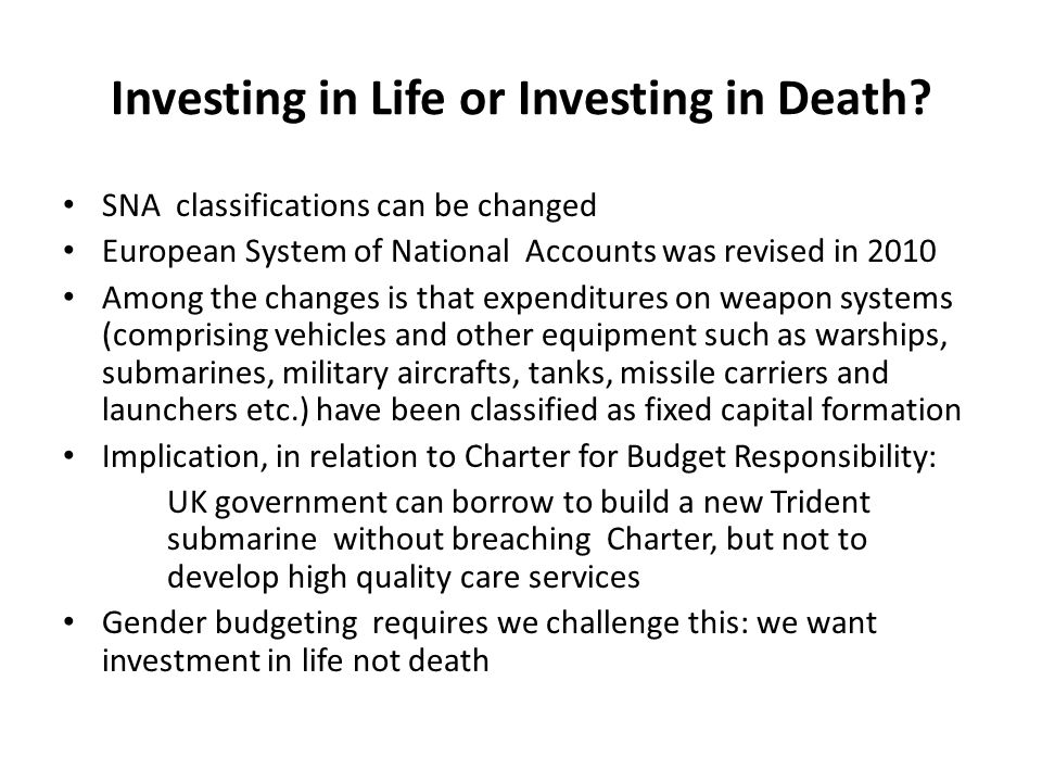Investing in Life or Investing in Death.