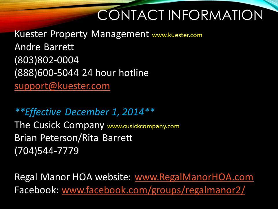 CONTACT INFORMATION Kuester Property Management www.kuester.com Andre Barrett (803)802-0004 (888)600-5044 24 hour hotline support@kuester.com **Effect