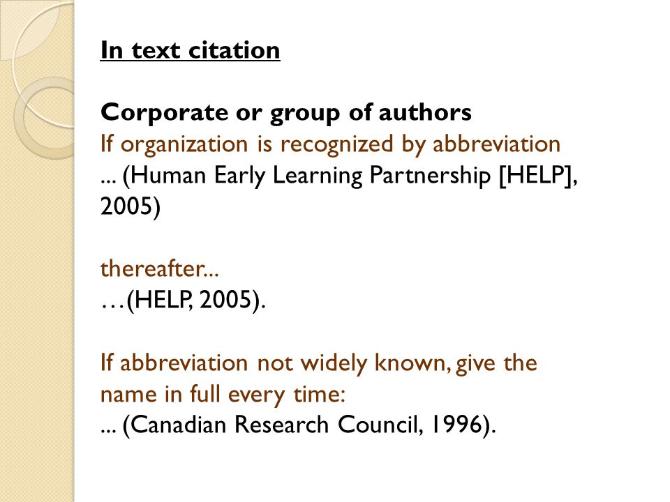 In text citation Corporate or group of authors If organization is recognized by abbreviation...