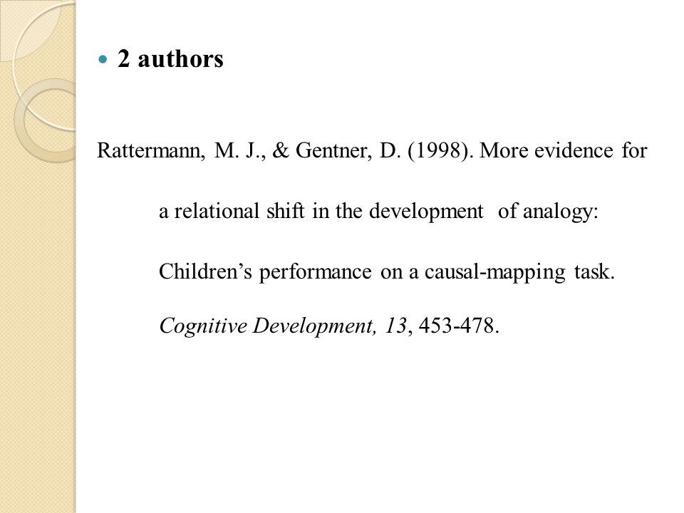 2 authors Rattermann, M. J., & Gentner, D. (1998).