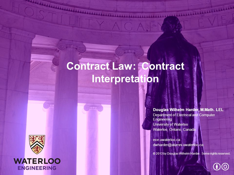 Contract Law: Contract Interpretation Douglas Wilhelm Harder, M.Math.