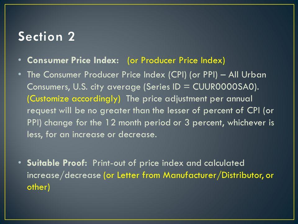Consumer Price Index: (or Producer Price Index) The Consumer Producer Price Index (CPI) (or PPI) – All Urban Consumers, U.S.