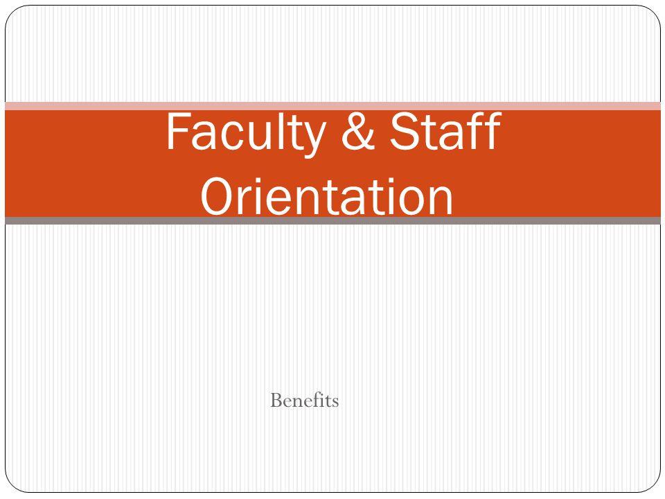 Benefits Faculty & Staff Orientation