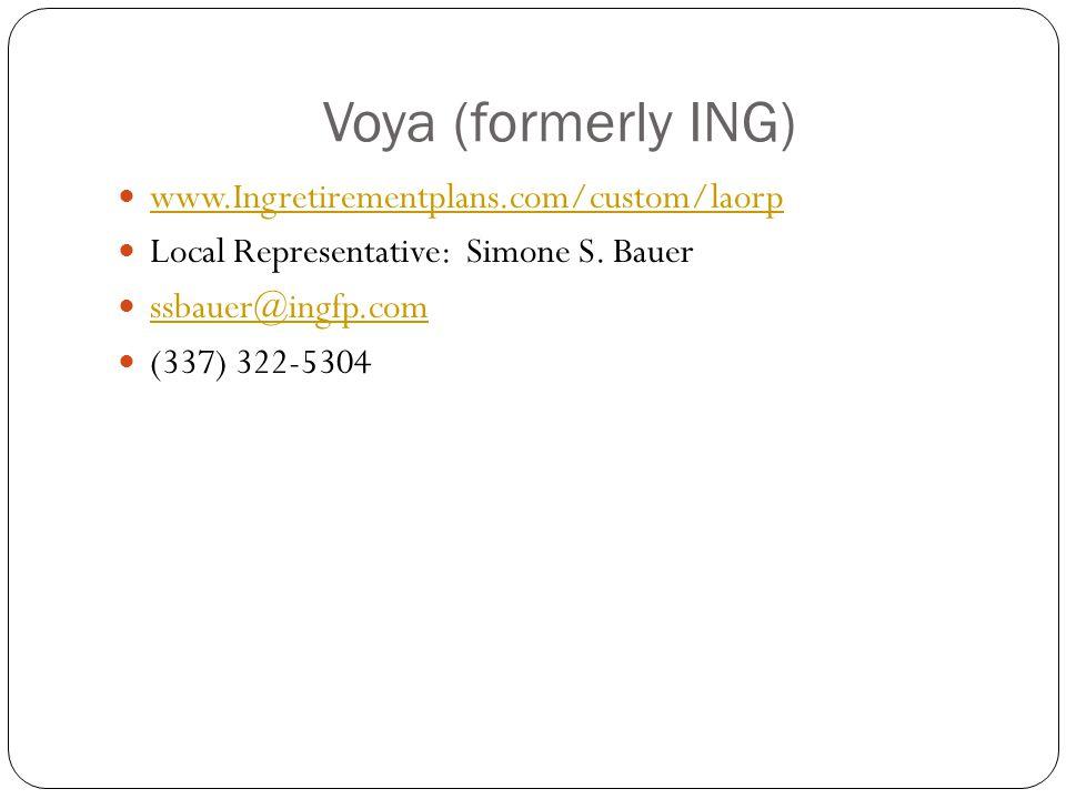 Voya (formerly ING) www.Ingretirementplans.com/custom/laorp Local Representative: Simone S.
