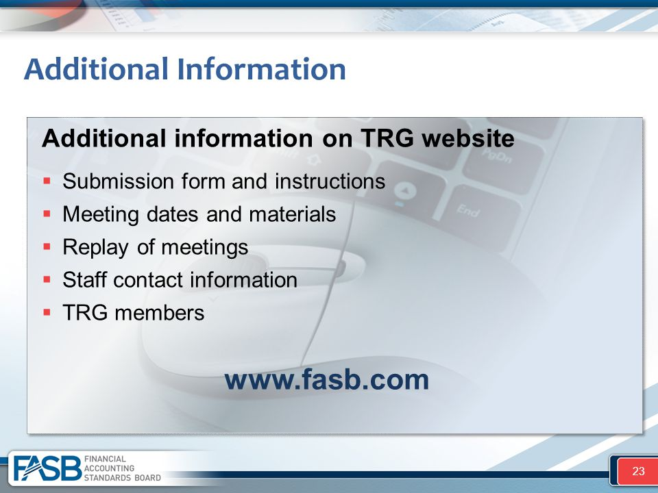 Additional information on TRG website  Submission form and instructions  Meeting dates and materials  Replay of meetings  Staff contact informatio