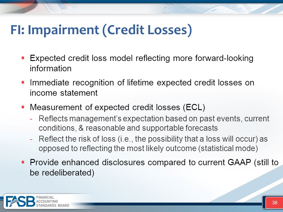  Expected credit loss model reflecting more forward-looking information  Immediate recognition of lifetime expected credit losses on income statemen