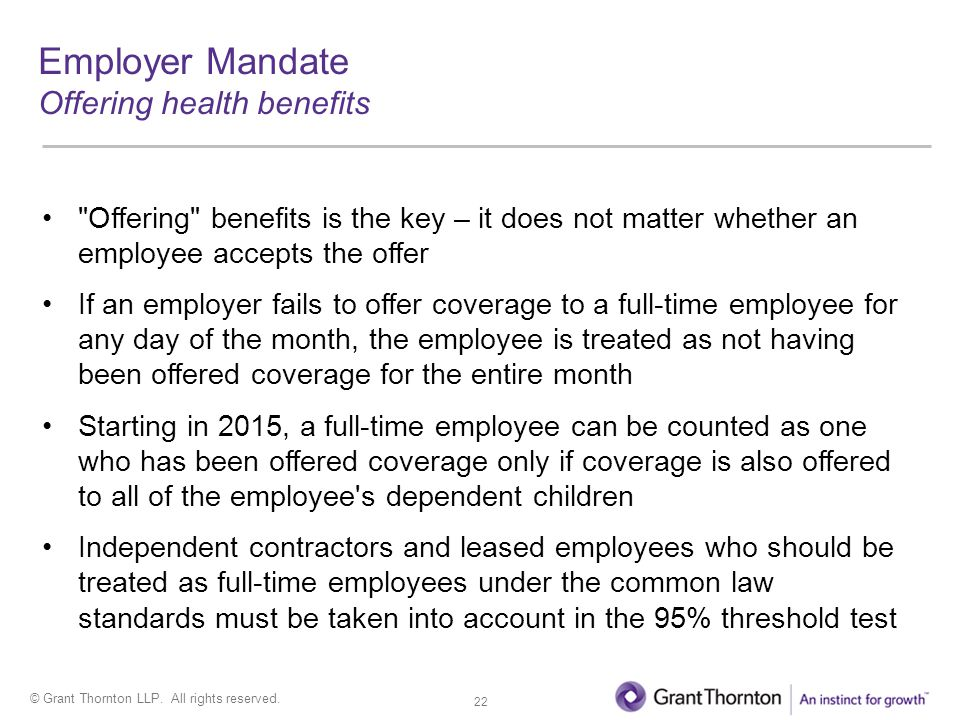 © Grant Thornton LLP. All rights reserved. Employer Mandate Offering health benefits