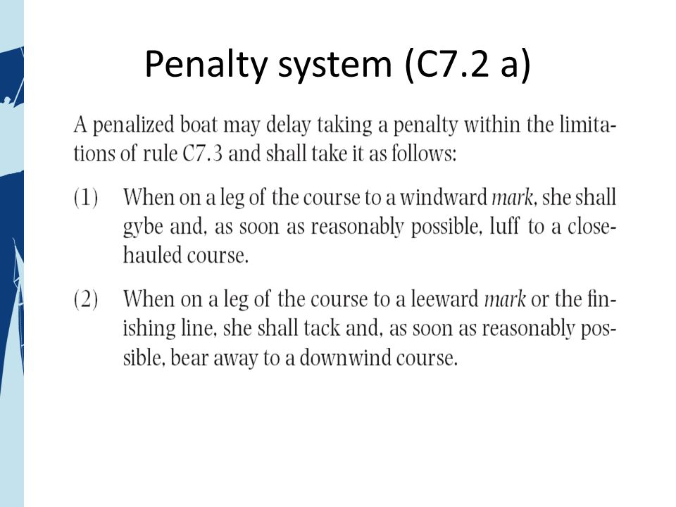 Penalty System in MR, Main Points There is an umpire on the water – Boat protests are decided very quickly on the water and penalties are shown by flags – You don't have to take a penalty turn unless required by the umpire – The umpire will signal if penalty is taken correctly You can delay taking a penalty