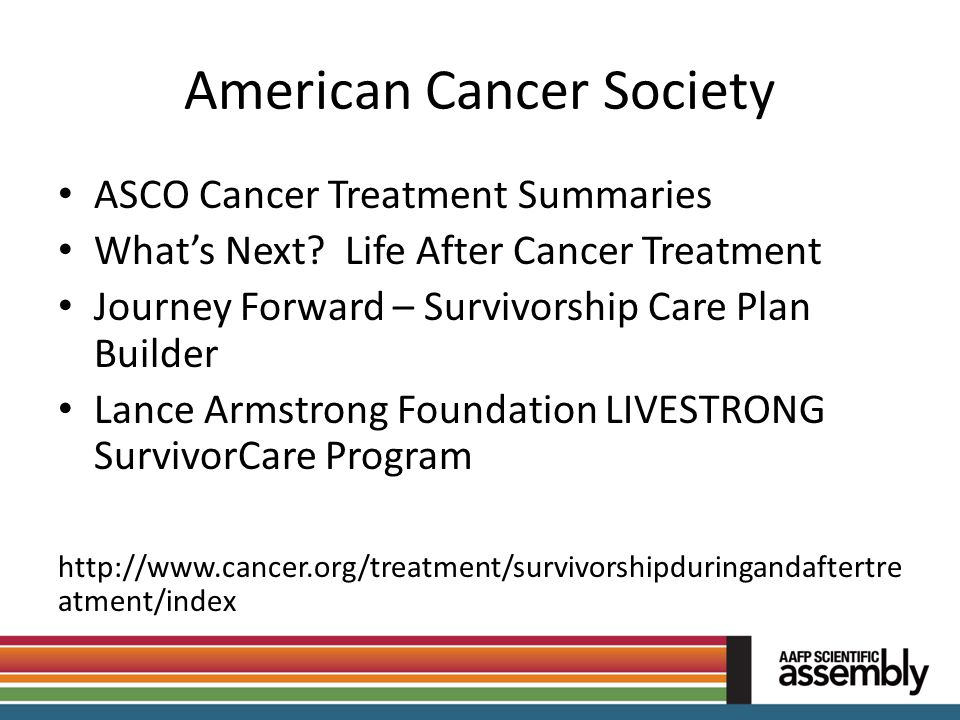 American Cancer Society ASCO Cancer Treatment Summaries What's Next? Life After Cancer Treatment Journey Forward – Survivorship Care Plan Builder Lanc
