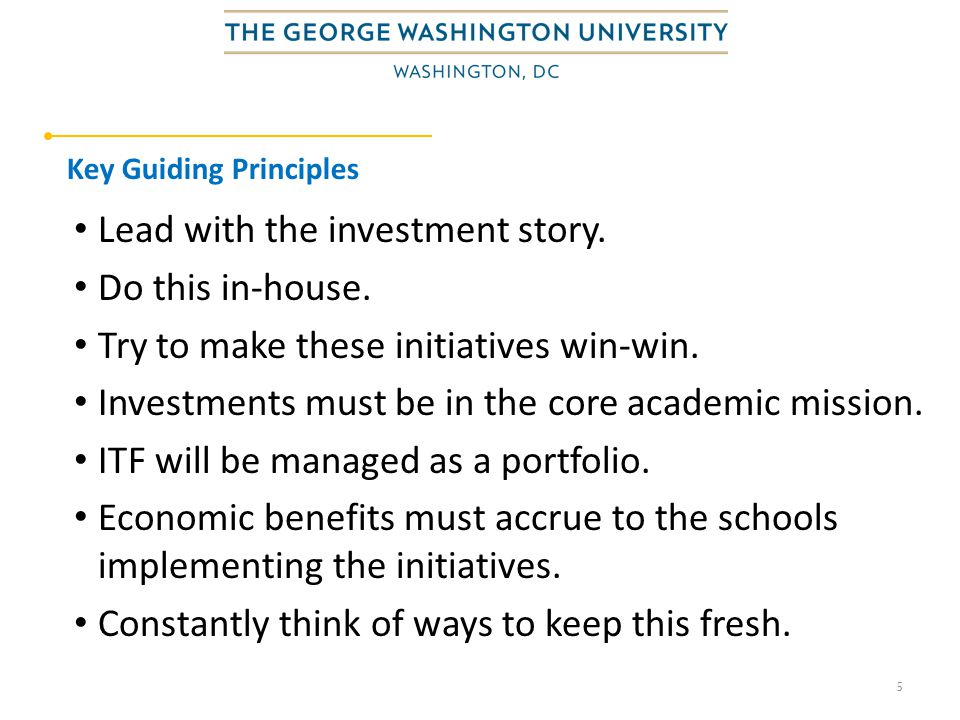 5 Key Guiding Principles Lead with the investment story.