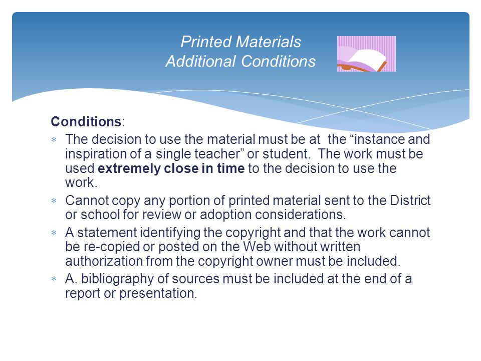 "Conditions:  The decision to use the material must be at the ""instance and inspiration of a single teacher"" or student. The work must be used extreme"