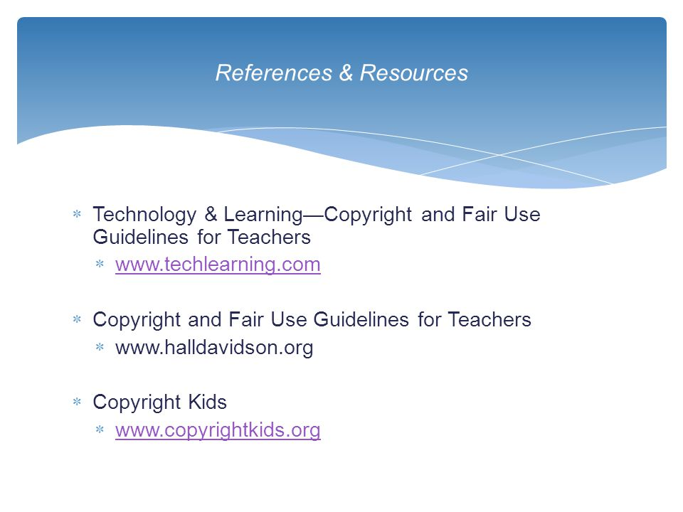  Technology & Learning—Copyright and Fair Use Guidelines for Teachers  www.techlearning.com www.techlearning.com  Copyright and Fair Use Guidelines