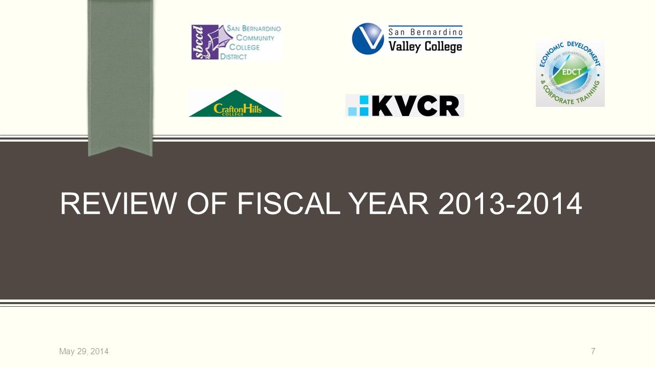 REVIEW OF FISCAL YEAR 2013-2014 7May 29, 2014