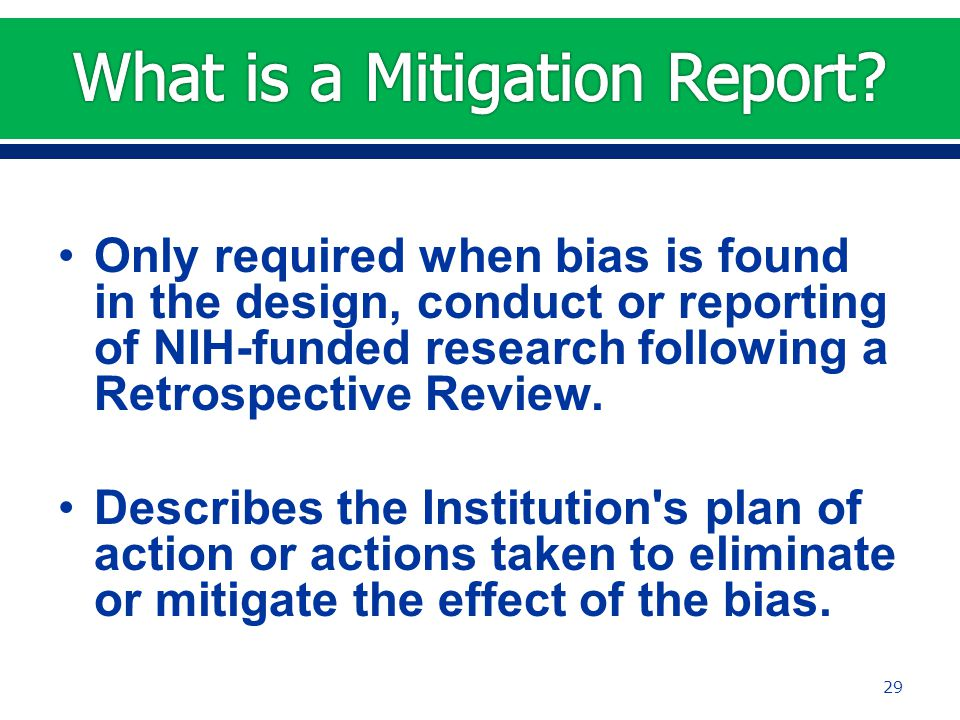 Only required when bias is found in the design, conduct or reporting of NIH-funded research following a Retrospective Review.