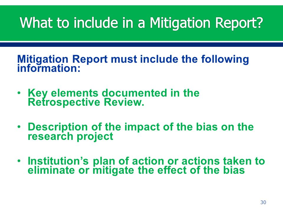 Mitigation Report must include the following information: Key elements documented in the Retrospective Review.