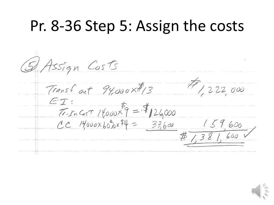 Pr. 8-36 Steps 3 & 4