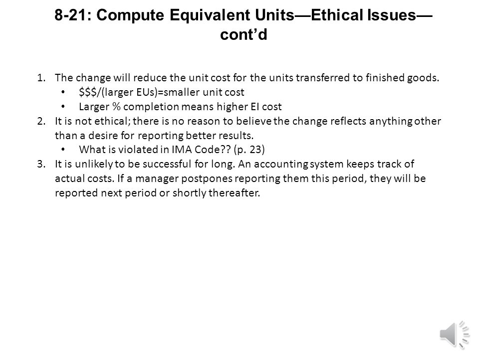 8-21: Compute Equivalent Units—Ethical Issues: Aaron Company.
