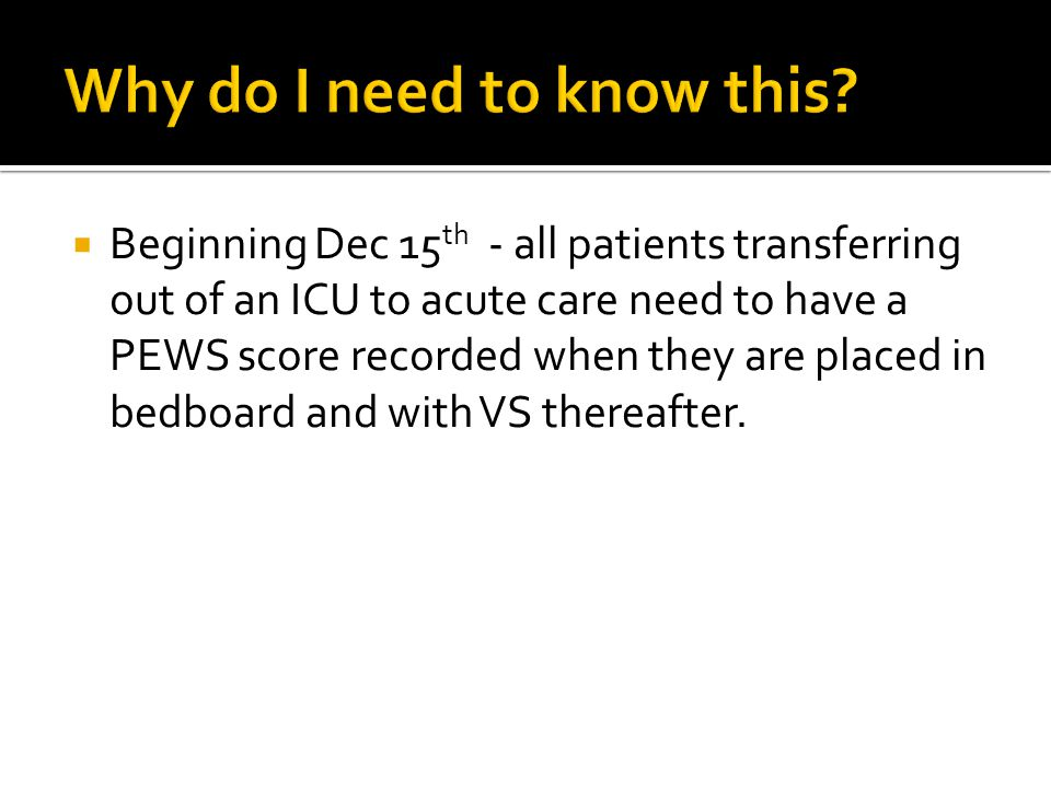  If the score is >4 (Yellow, Orange or Red) then the CSL/RSL and the team needs to be notified and patient reassessed for readiness to transfer.