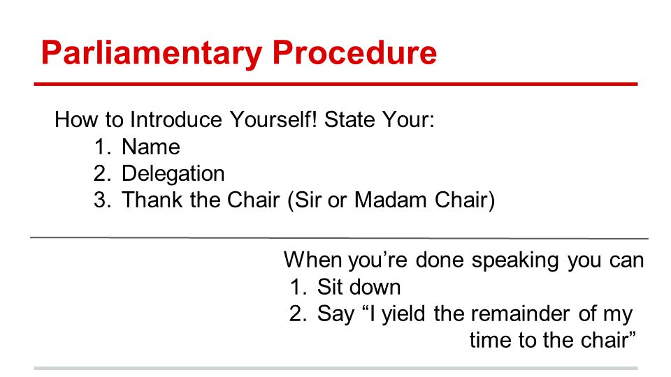 Parliamentary Procedure How to Introduce Yourself.