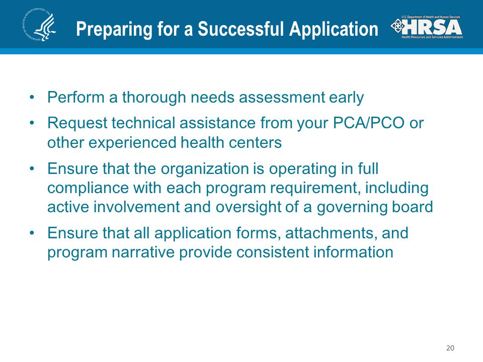 Preparing for a Successful Application Perform a thorough needs assessment early Request technical assistance from your PCA/PCO or other experienced h