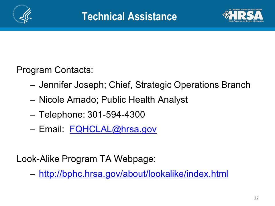 Technical Assistance Program Contacts: –Jennifer Joseph; Chief, Strategic Operations Branch –Nicole Amado; Public Health Analyst –Telephone: 301-594-4