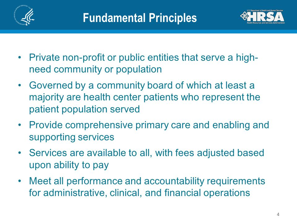 Fundamental Principles Private non-profit or public entities that serve a high- need community or population Governed by a community board of which at