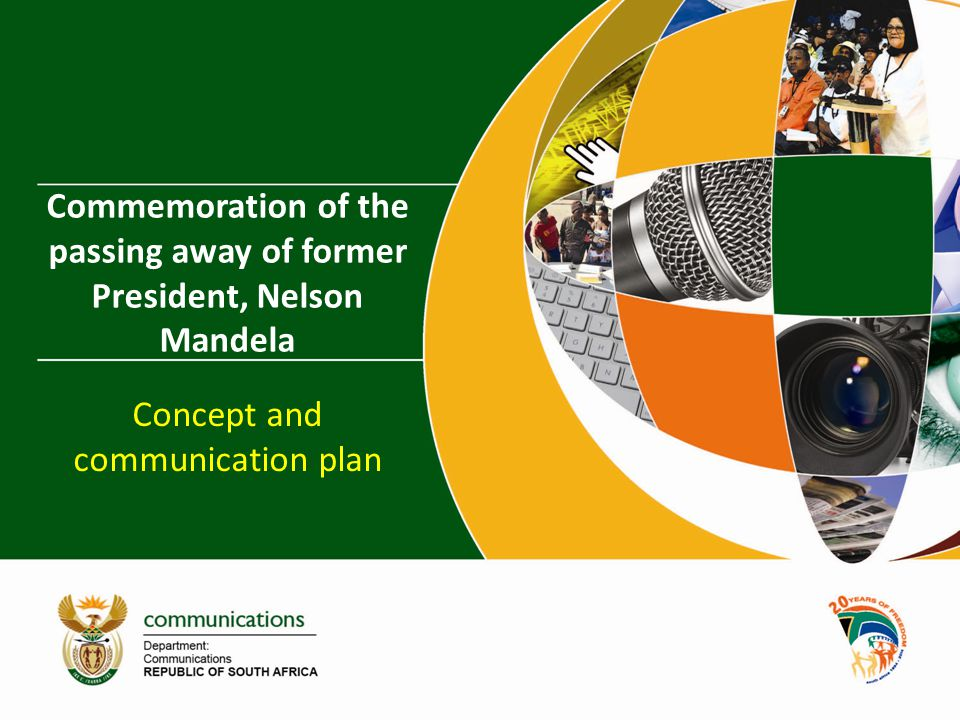 Commemoration of the passing away of former President, Nelson Mandela Concept and communication plan