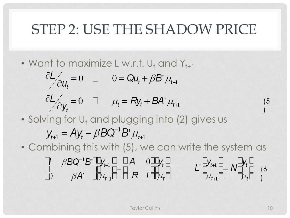 STEP 2: USE THE SHADOW PRICE Want to maximize L w.r.t.