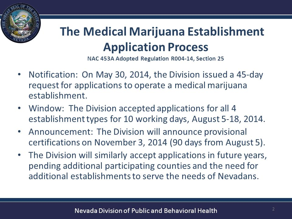 Nevada Division of Public and Behavioral Health The Division must accept all applications it receives from potential applicants.