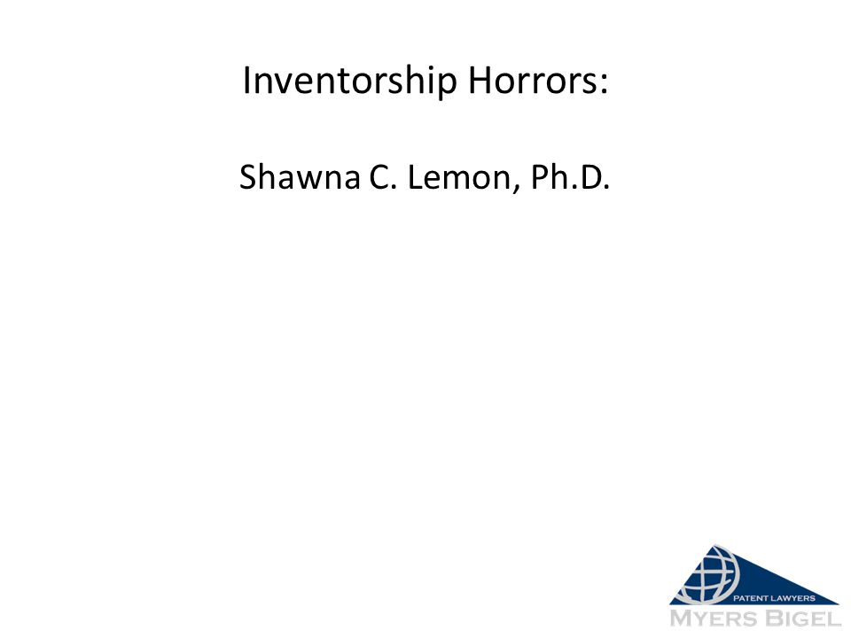 Inventorship Horrors: Shawna C. Lemon, Ph.D.