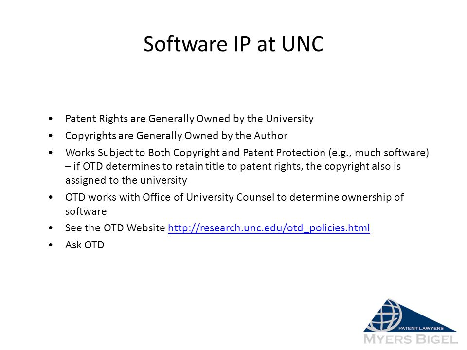 Software IP at UNC Patent Rights are Generally Owned by the University Copyrights are Generally Owned by the Author Works Subject to Both Copyright an