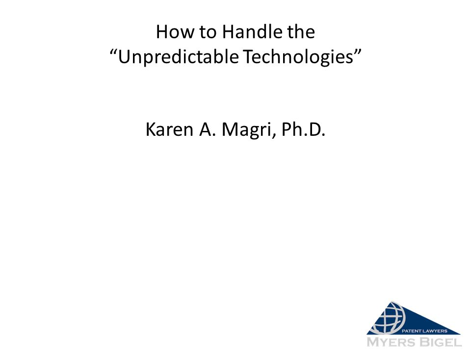 "How to Handle the ""Unpredictable Technologies"" Karen A. Magri, Ph.D."