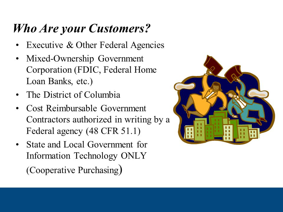 Participation Criteria Sales –$25,000 in sales per year (or show potential) Registration / Certification –Central Contract Registration: www.ccr.govwww.ccr.gov –Duns & Bradstreet: www.dnb.com 866-472-7362www.dnb.com –Online Representations and Certifications: www.bpn.govwww.bpn.gov Experience / Performance History –Open Ratings (http://www.openratings.com)http://www.openratings.com Accept Credit Card as payment