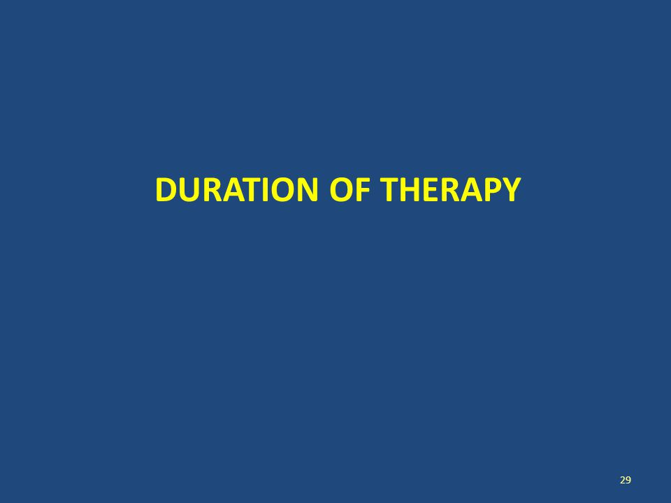 DURATION OF THERAPY 29