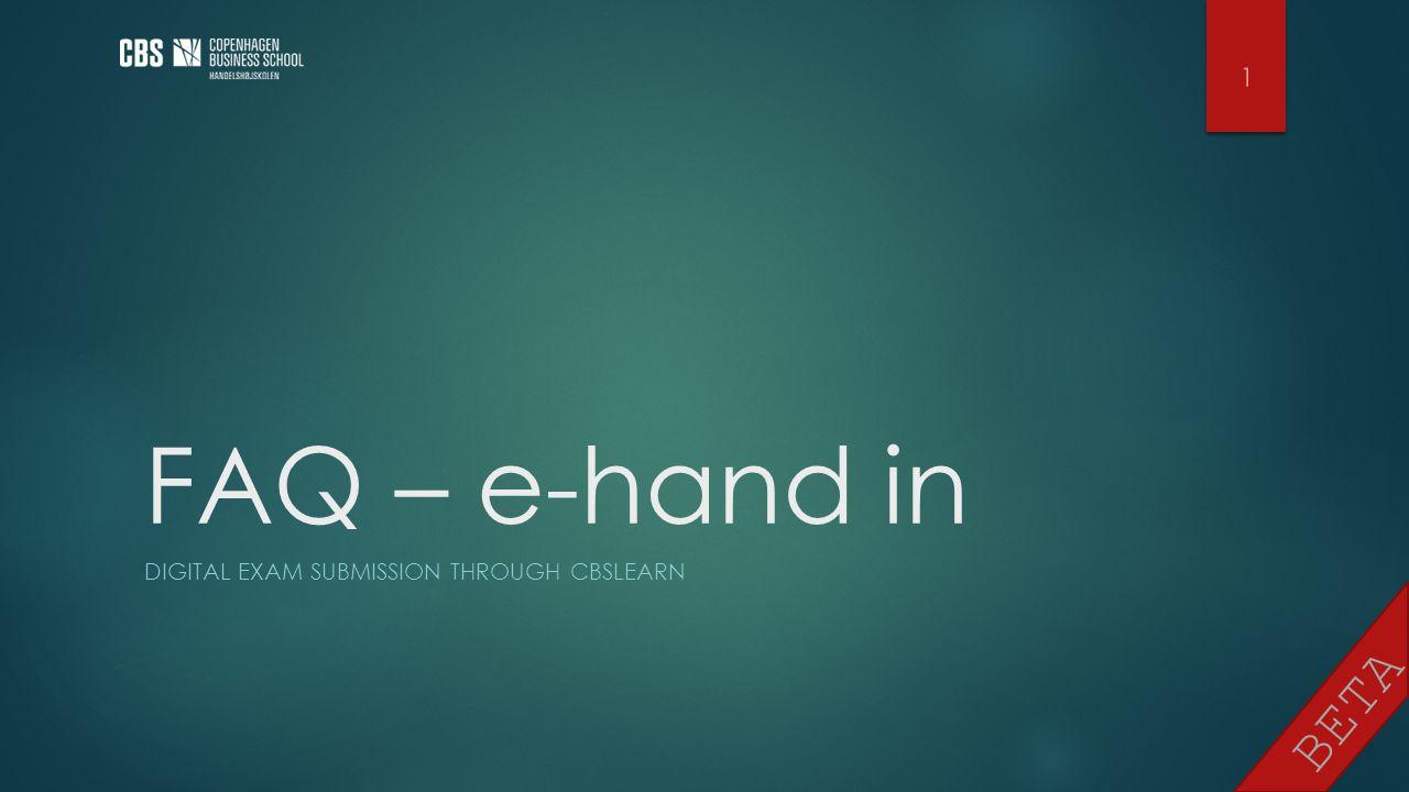 BETA FAQ – e-hand in DIGITAL EXAM SUBMISSION THROUGH CBSLEARN 1