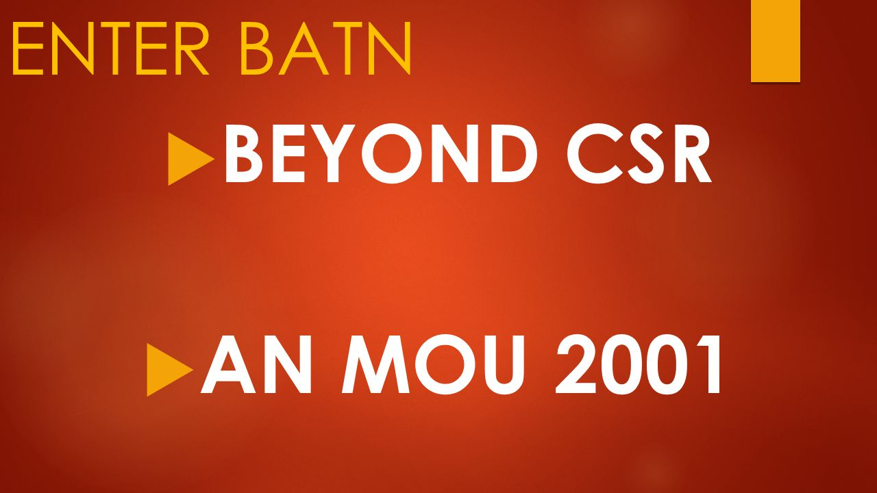 ENTER BATN  BEYOND CSR  AN MOU 2001