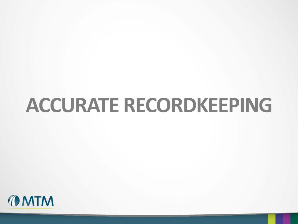 ACCURATE RECORDKEEPING
