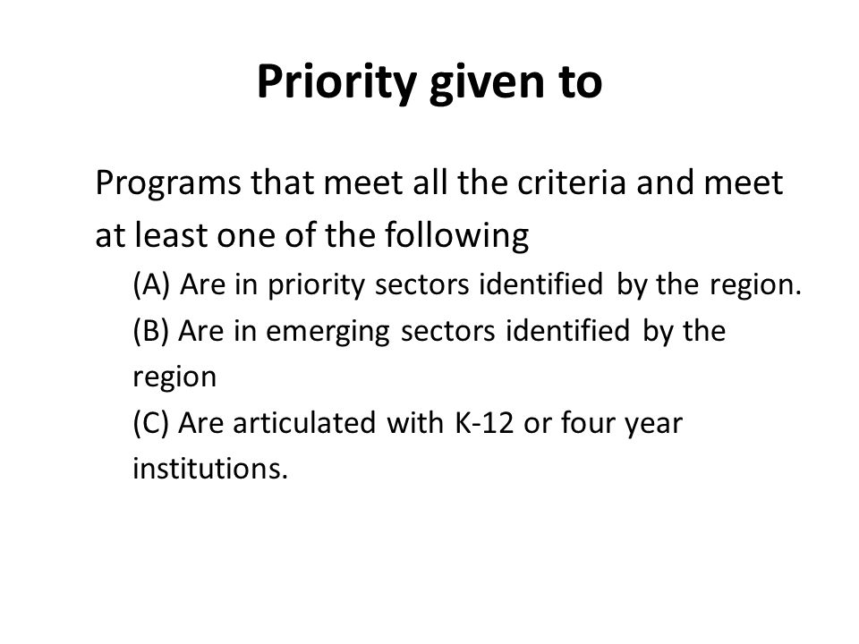 Priority given to Programs that meet all the criteria and meet at least one of the following (A) Are in priority sectors identified by the region.