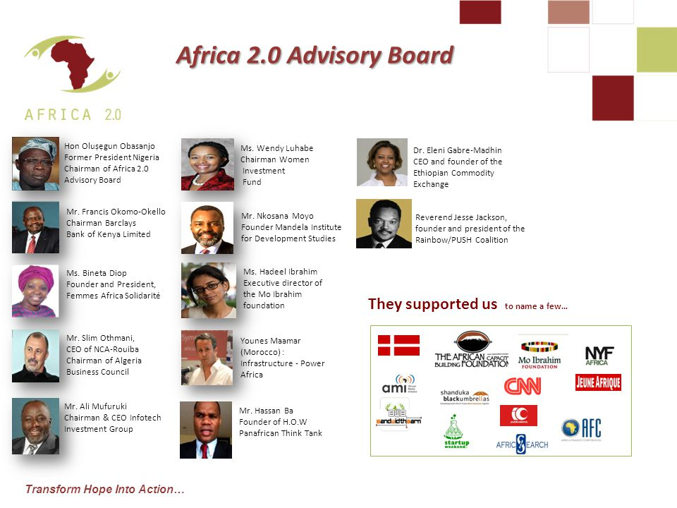 Transform Hope Into Action… Africa 2.0 Advisory Board Mr.
