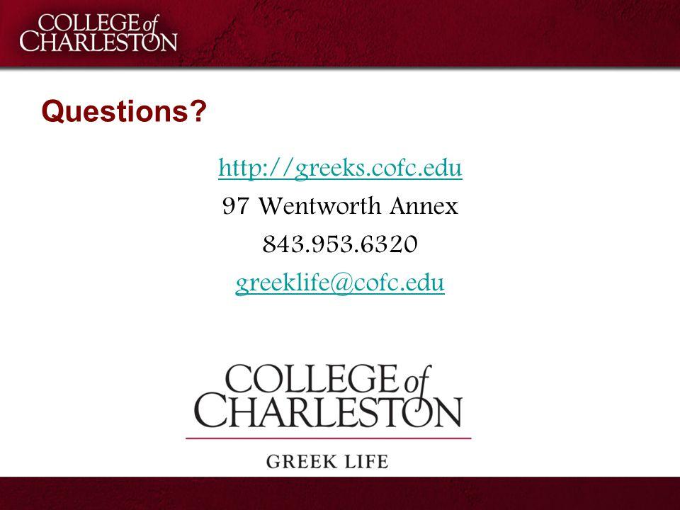 Questions http://greeks.cofc.edu 97 Wentworth Annex 843.953.6320 greeklife@cofc.edu