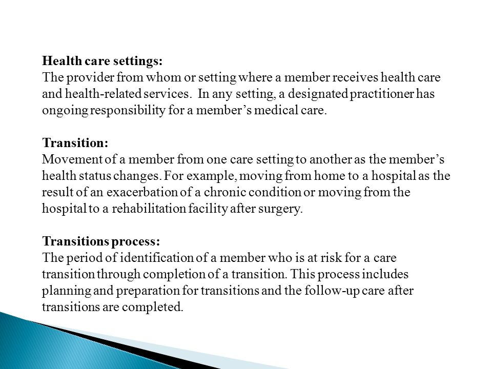 Health care settings: The provider from whom or setting where a member receives health care and health-related services.