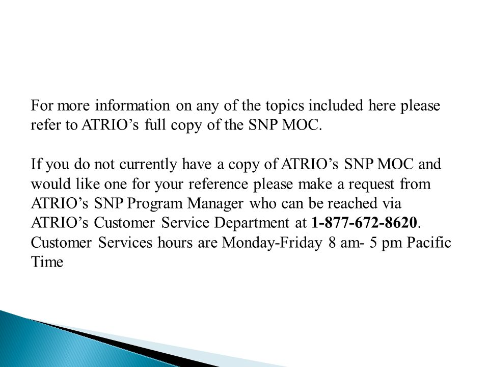 For more information on any of the topics included here please refer to ATRIO's full copy of the SNP MOC.