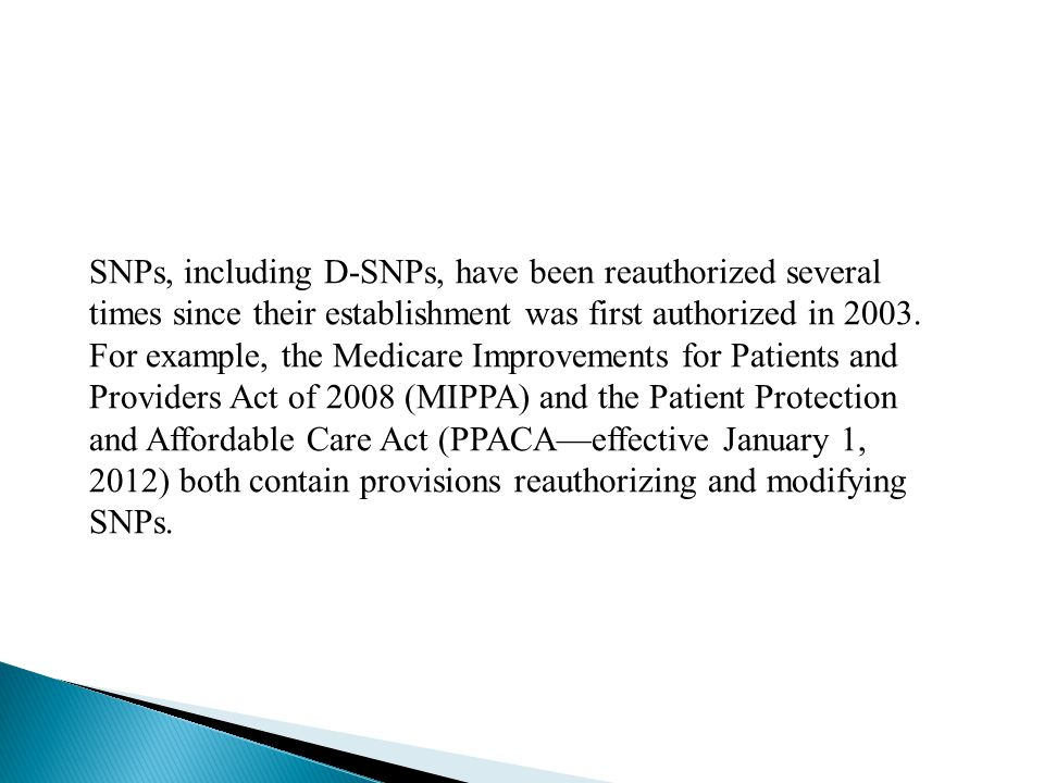 SNPs, including D-SNPs, have been reauthorized several times since their establishment was first authorized in 2003.