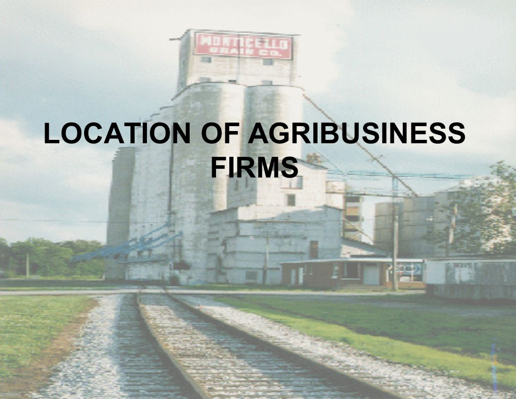 LOCATION OF AGRIBUSINESS FIRMS