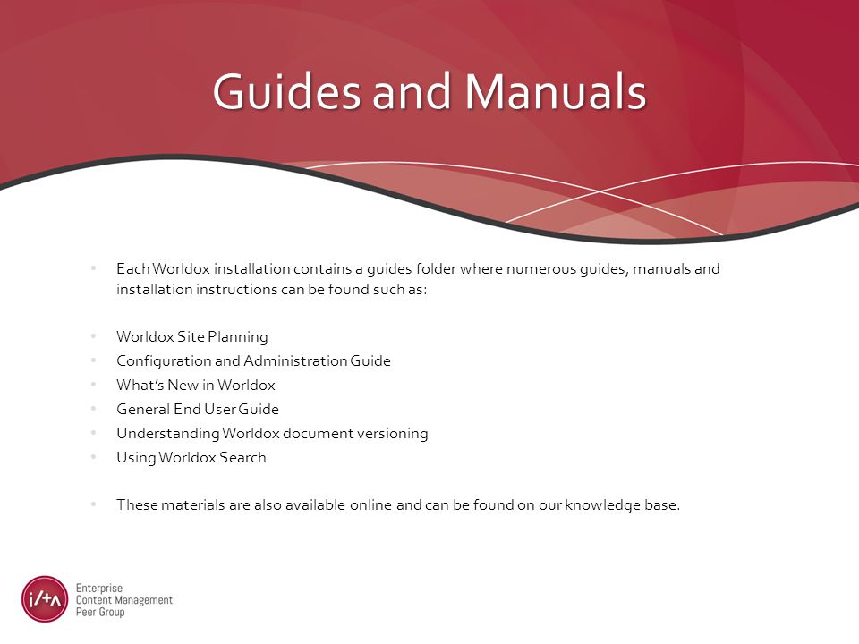 Each Worldox installation contains a guides folder where numerous guides, manuals and installation instructions can be found such as: Worldox Site Planning Configuration and Administration Guide What's New in Worldox General End User Guide Understanding Worldox document versioning Using Worldox Search These materials are also available online and can be found on our knowledge base.