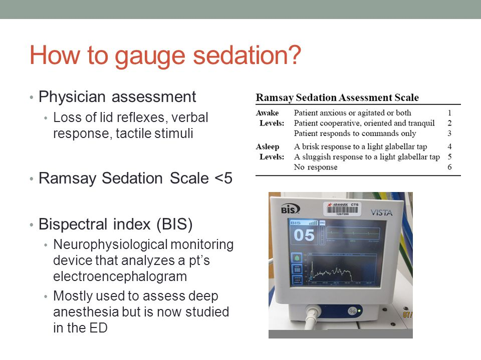 How to gauge sedation.