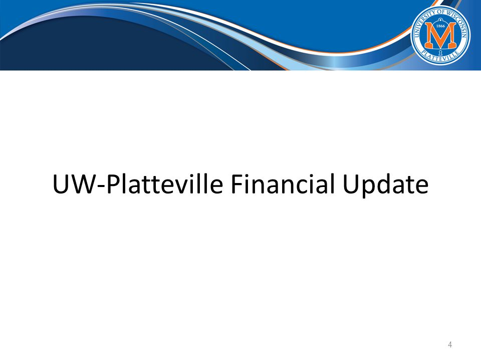 UW-Platteville Financial Update 4